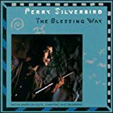 the Blessing Way - Perry Silverbird