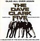 Dave Five Clark - Glad All Over Again