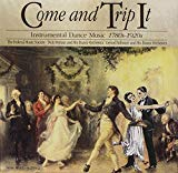 Come and Trip It-dance Music: 1780s To 1920s