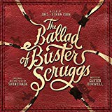 Ost - the Ballad Of Buster Scruggs (original Motion Pict