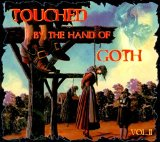 Touched By the Hand Of Goth Vol. II