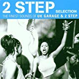 2 Step Selection. Finest Sounds Of Uk Garage & 2 Step