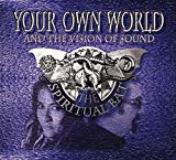 Your Own World - and the Spirit Of Sound