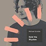 Michael Schulte - Hold the Rhythm