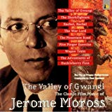 Valley Of Gwangi. the Classic Film Music Of Jerome Moross