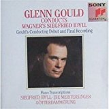 Glenn Gould Conducts and Plays Wagner