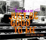 """just Be Good To Me"" (every Breath You Take)"
