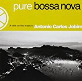 Pure Bossa Nova: A View On the Music Of Antonio Carlos Jobim