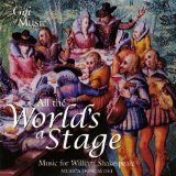 All the World's A Stage - Musik Für William Shakespeare
