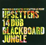 Upsetters 14 Dub Blackboard Jungle