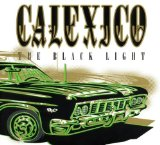 Calexico - the Black Light}