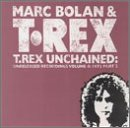 Bolan, Marc & T.rex - Unchained:unreleased,vol.4