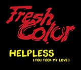 Helpless (you Took My Love)