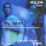 Oxyd Presents My House Mixed By Dj Shield