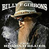 Gibbons, Billy F - the Big Bad Blues}